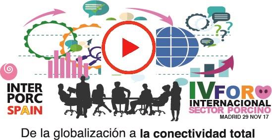 IV FORO INTERNACIONAL SECTOR PORCINO- DE LA GLOBALIZACIÓN A LA CONECTIVIDAD TOTAL